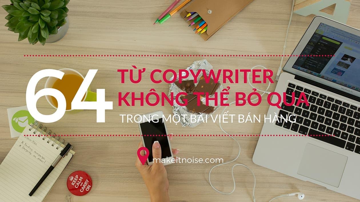 64 từ copywriter không thể bỏ qua trong một bài viết bán hàng